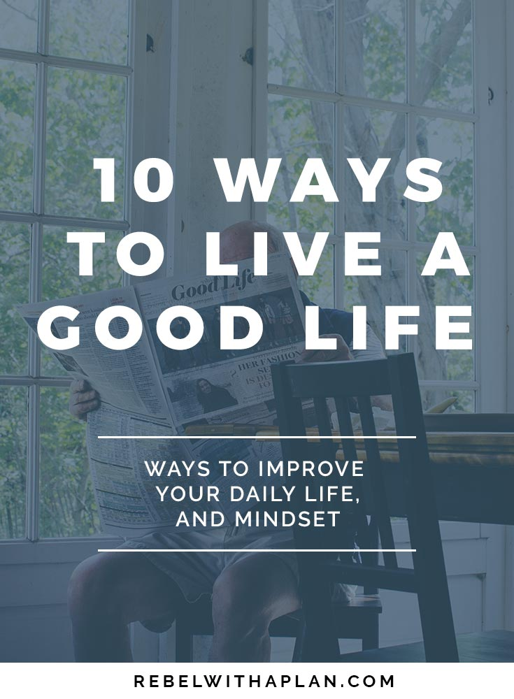10 Ways To Live A Good Life